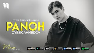 Oybek Ahmedov - Panoh (cover)
